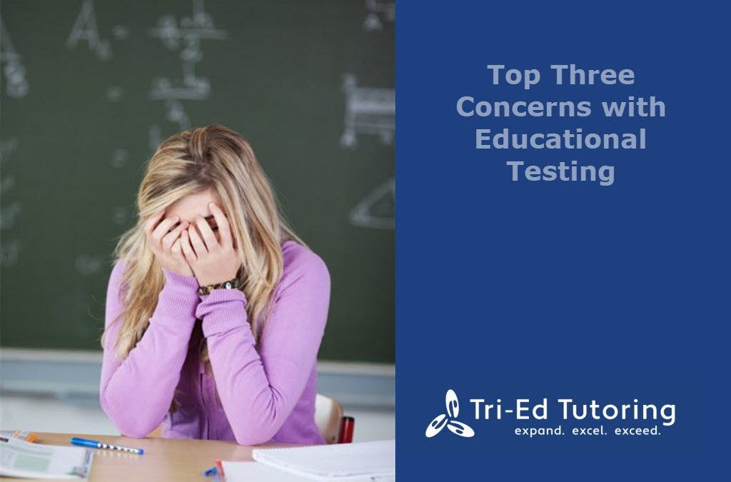Top Three Concerns with Educational Testing