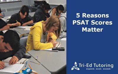 5 Reasons PSAT Scores Matter