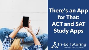 What is the best ACT and SAT prep app? How do I prepare for the ACT and SAT?