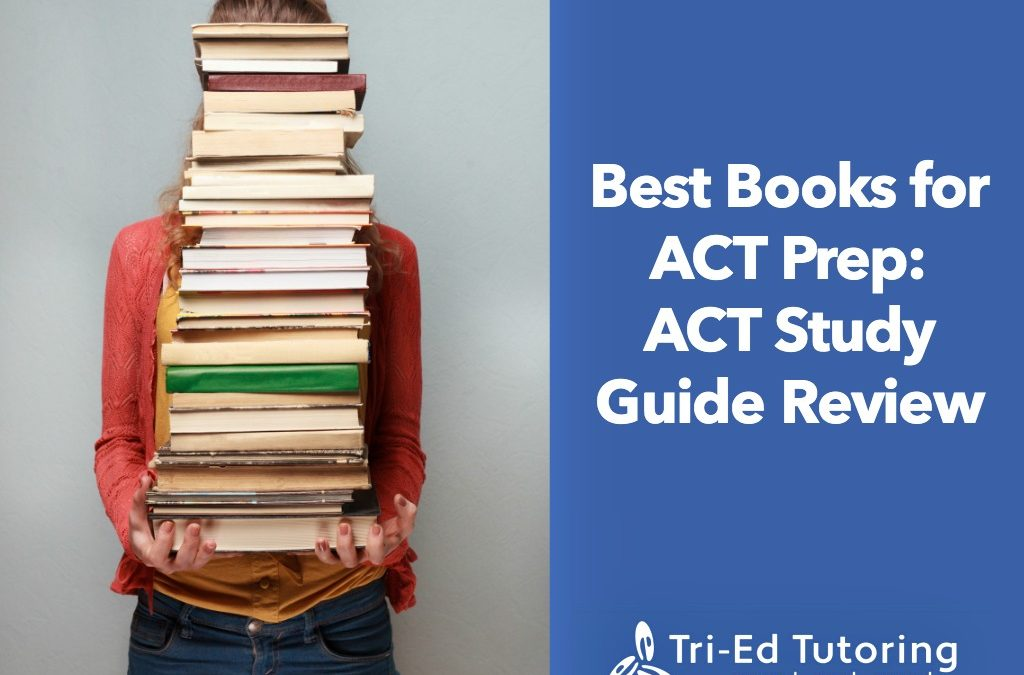 Best Books for ACT Prep: ACT Study Guide Review