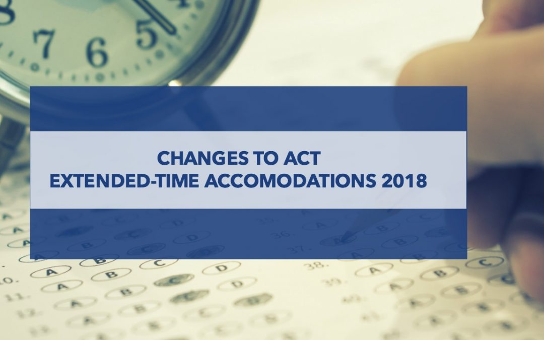 Change to ACT Accommodations for Extended-Time in September 2018