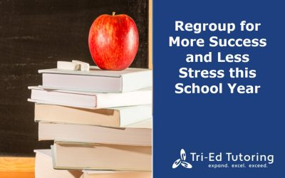 Regroup for More Success and Less Stress This School Year