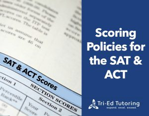 Scoring Policies for SAT and ACT