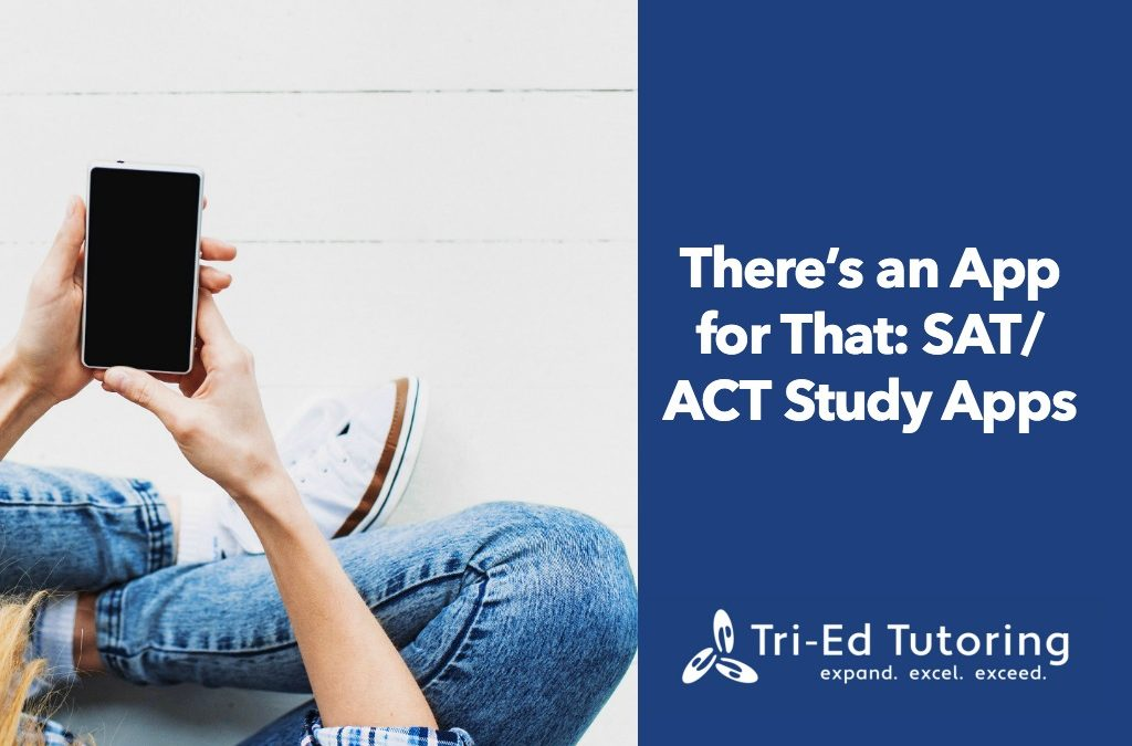 There's an App for That: SAT/ACT Study Apps