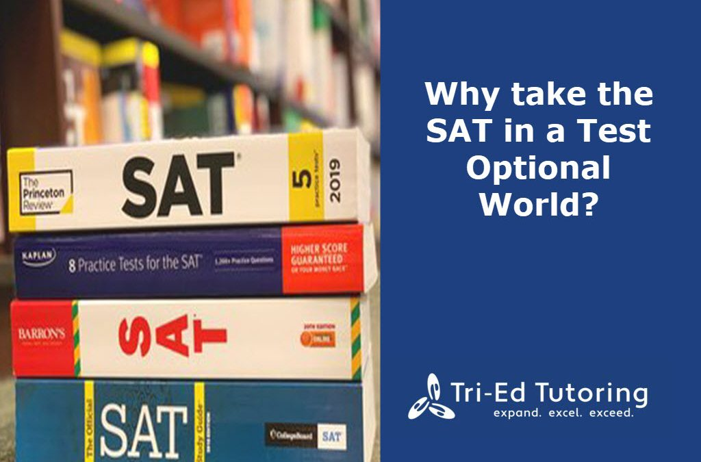Why Take the SAT in a Test Optional World?